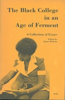 Black College in an Age of Ferment : A collection of essays