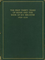 First Thirty Years of Miami and the Bank of Bay Biscayne, 1896-1926