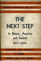 The next step in Britain, America and Ireland: Speeches and reports, XII Plenum E.C.C.I.