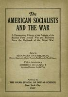 The American socialists and the war: A documentary history of the attitude of the Socialist Party toward war and militarism since the outbreak of the Great War