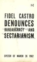 Fidel Castro denounces bureaucracy and sectarianism: Speech of March 26, 1962