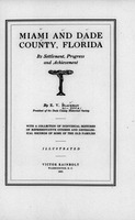 Miami and Dade County, Florida: its settlement, progress and achievement