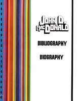 A bibliography of the published works of John D. MacDonald with selected biographical materials and critical essays