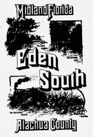 The Eden of the South: descriptive of the orange groves, vegetable farms, strawberry fields, peach orchards, soil, climate, natural peculiarities, and the people of Alachua county, Florida, together with other valuable information for tourists, invalids,