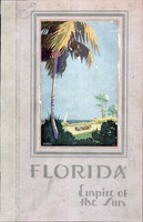 Florida empire of the sun: a description of the living advantages of Florida cities, the pleasures, recreations and resort facilitites now available to visitors and prospective residents
