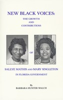 New black voices : the growth and contributions of Sallye Mathis and Mary Singleton in Florida government