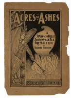 Acres of ashes: the story of the great fire that swept over the city of Jacksonville, Florida, on the afternoon of Firday, May 3, 1901