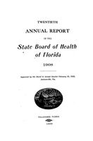 Annual report of the State Board of Health of Florida: 20th 1908