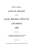 Annual report of the State Board of Health of Florida: 21st 1909