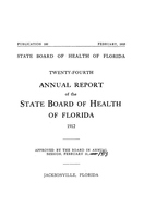 Annual report of the State Board of Health of Florida: 24th 1912