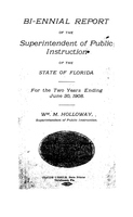 Biennial report of the Superintendent of Public Instruction of the State of Florida: 1906/1908