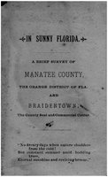 In sunny Florida: a brief survey of Manatee County, the orange district of Fla., and Braidentown, the county seat and commercial center