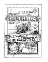 Webb's historical, industrial and biographical Florida. Pt. I