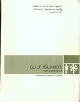 Historic structure report and historic resource study: Fort Barrancas, Gulf Islands National Seashore, Florida